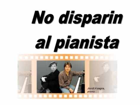 Vespres de Jazz - No disparin al pianista